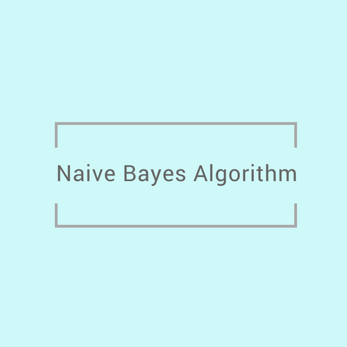 Naive Bayes Algorithm in-depth with a Python example - Daydreaming